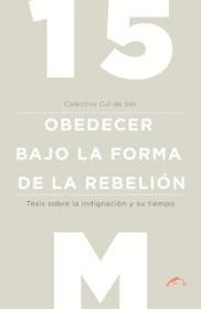 15M. Obedecer bajo la forma de la rebelión