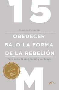 Cul de Sac_15M. Obedecer bajo la forma de la rebelión (ampliada)